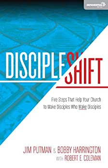 DiscipleShift: Five Steps That Help Your Church to Make Disciples Who Make Disciples (Exponential Series) by [Putman, Jim, Harrington, Bobby , Coleman, Robert]