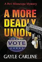 A More Deadly Union (Peri Minneopa Mysteries)