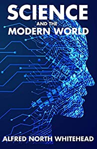 Science and the Modern World (English Edition)