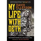 My Life With Deth: Discovering Meaning in a Life of Rock & Roll