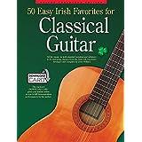 50 Easy Irish Favorites for Classical Guitar: Guitar Tablature Edition (Book & Download Card