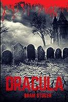 Dracula: a vampire fantasy novel by Bram Stoker, with vampire Count Dracula from Transylvania (Gothic novels by Bram Stocker)