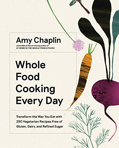 Whole Food Cooking Every Day: Transform the Way You Eat with 250 Vegetarian Recipes Free of Gluten, Dairy, and Refined Sugar (English Edition)