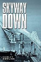 Skyway down