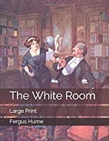 The White Room: Large Print