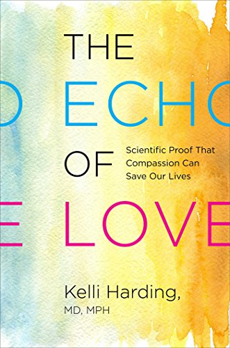 The Echo of Love: Scientific Proof that Compassion Can Save Our Lives (English Edition)