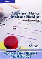 Automatismos eléctricos, neumáticos e hidráulicos
