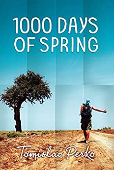 1000 Days of Spring: Travelogue of a hitchhiker by [Perko, Tomislav]