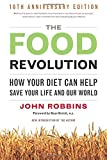 The Food Revolution: How Your Diet Can Help Save Your Life and Our World 画像