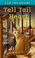 The Tell Tail Heart (Cat Cafe Mysteries)