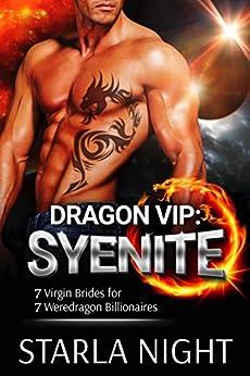 Dragon VIP: Syenite (7 Virgin Brides for 7 Weredragon Billionaires) by [Night, Starla]