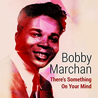 Amazon Music - ボビー・マーチャンのThere Is Something on Your Mind 2 - Amazon.co.jp