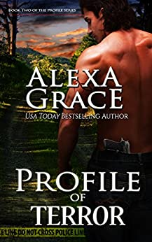 Profile of Terror: FBI Profiler Romantic Suspense (Profile Series #2) (the Profile Series) by [Grace, Alexa]