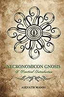 Necronomicon Gnosis: A Practical Introduction
