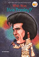 Who Was Elvis Presley? (Who Was?)