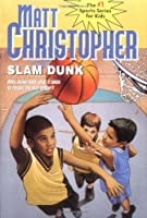 Slam Dunk (Matt Christopher Sports Classics)