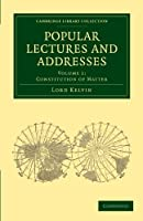 Popular Lectures and Addresses (Cambridge Library Collection - Physical  Sciences)