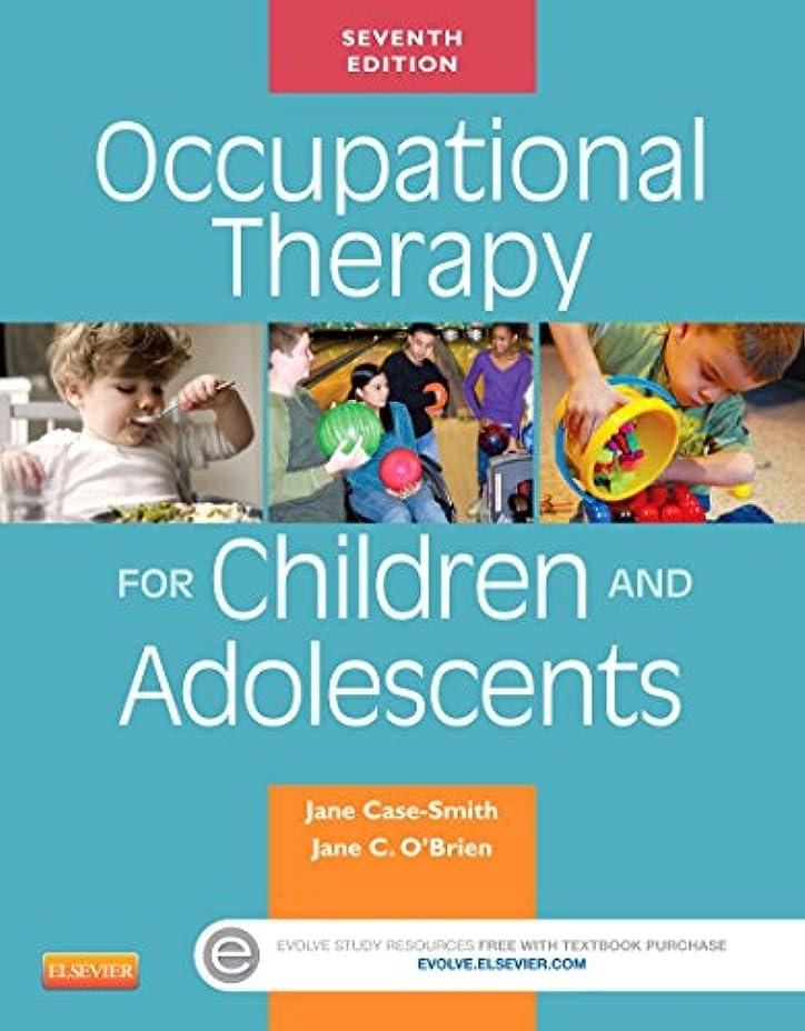 成人期トリッキー導出Occupational Therapy for Children and Adolescents - E-Book (Case Review) (English Edition)