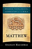 Matthew (Brazos Theological Commentary on the Bible)