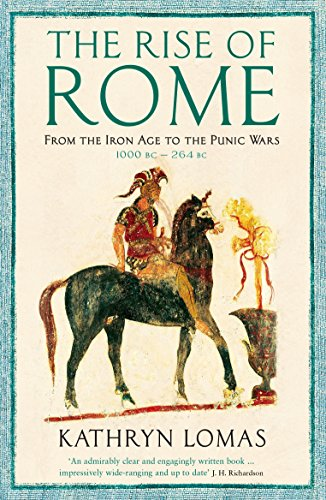 The Rise of Rome: From the Iron Age to the Punic W...
