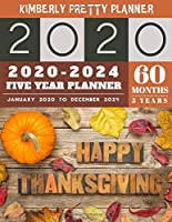 5 Year Planner 2020-2024: 2020-2024 Five Year Planner : internet Logbook and Journal, 60 Months Calendar (5 Year Monthly Plan Year 2020, 2021, 2022, 2023, 2024 ) | happy thanksgiving decorations design (5 year monthly planner 2020-2024)