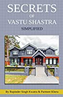 Secrets of Vastu Shastra Simplified: Key  for Happiness, Wealth, Health and Prosperity in Life. (Vol)