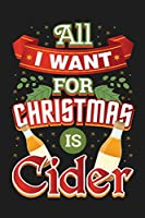 "All I Want For Christmas Is Cider: 6""x9"" 120 Page Christmas Keepsake Journal"