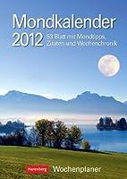 Mondkalender 2012: Harenberg Wochenplaner. 53 Blatt mit Mondtipps, Zitaten und Wochenchronik