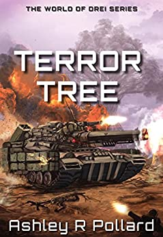 Terror Tree: Military science fiction set in a world of artificial super intelligences (The World of Drei Series Book 1) by [Pollard, Ashley R]