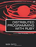 Distributed Programming with Ruby (Addison-Wesley Professional Ruby Series)