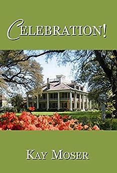 Celebration! (The Celebration Series) by [Moser, Kay]