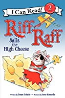 Riff Raff Sails the High Cheese (I Can Read Level 2)