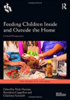 Feeding Children Inside and Outside the Home: Critical Perspectives (Sociological Futures)