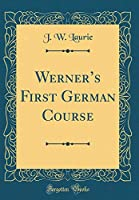 Werner's First German Course (Classic Reprint)