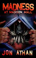 Madness at Madison Mall
