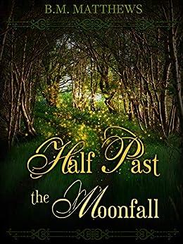 [Matthews, B.M.]のHalf Past the Moonfall (English Edition)
