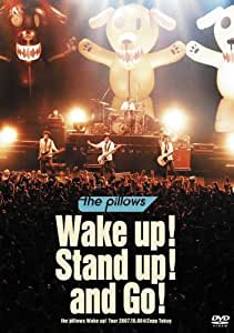 Wake up! Stand up! and Go! -the pillows Wake up! Tour 2007.10.08 @Zepp Tokyo- [DVD]