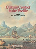 Culture Contact in the Pacific: Essays on Contact, Encounter and Response