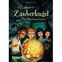 Im Zeichen der Zauberkugel 1: Das Abenteuer beginnt (German Edition)