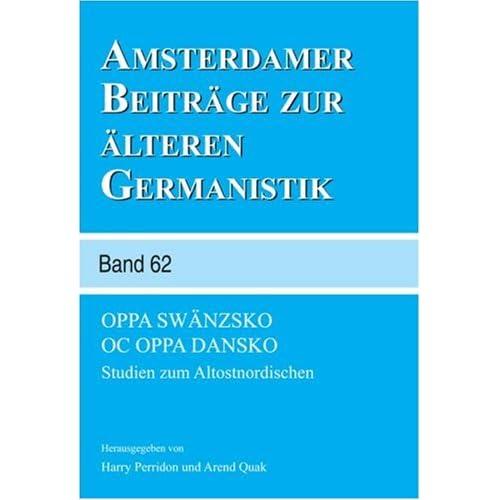 Oppa Swaenzsko Oc Oppa Dansko: Studien Zum Altostnordischen (Amsterdamer Beitraege Zur Aelteren Germanistik)