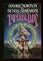 Imperial Lady: A Fantasy of Han China (Tor Fantasy)