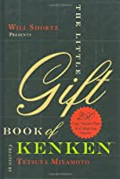 Will Shortz Presents The Little Gift Book of KenKen: 250 Logic Puzzles That Will Make You Smarter (Will Shortz Presents...)