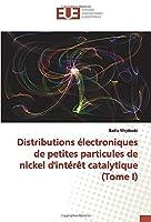 Distributions électroniques de petites particules de nickel d'intérêt catalytique (Tome I)