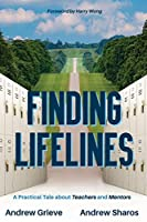 Finding Lifelines: A Practical Tale about Teachers and Mentors