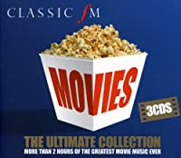 Classic FM Movies-the Ultimate Collection