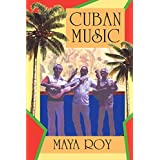 Cuban Music: From Son and Rumba to the Buena Vista Social Club and Timba Cubana