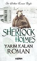 Sherlock Holmes - Yarim Kalan Roman