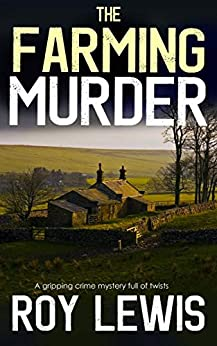 THE FARMING MURDER a gripping crime mystery full of twists (Eric Ward Mystery Book 2) by [LEWIS, ROY]