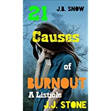 21 Causes of Burnout: A Listicle (Snow Flurries Book 3)