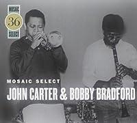 Mosaic Select: John Carter & Bobby Bradford